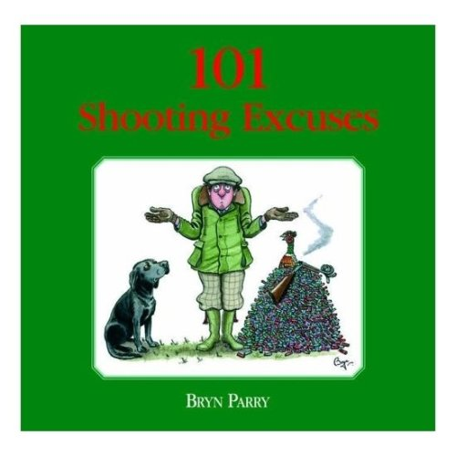 Bryn Parry 101 Shooting Excuses Book - Hardback - Brand New Mint