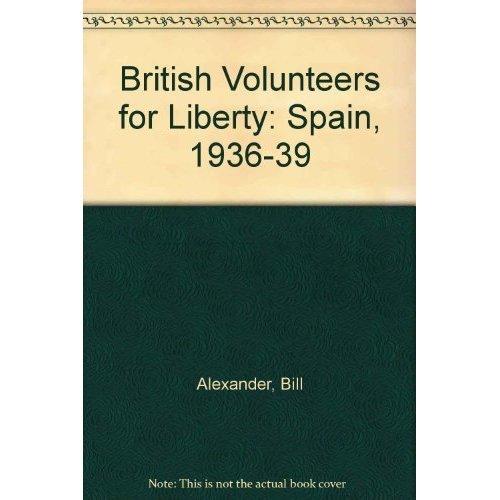 British Volunteers for Liberty: Spain, 1936-39