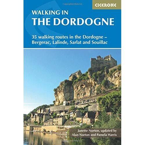 Walking in the Dordogne: 35 walking routes in the Dordogne - Sarlat, Bergerac, Lalinde and Souillac (International Walking) (Mediterranean Walking)