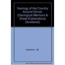 Geology of the Country Around Girvan (Geological Memoirs & Sheet Explanations (Scotland))