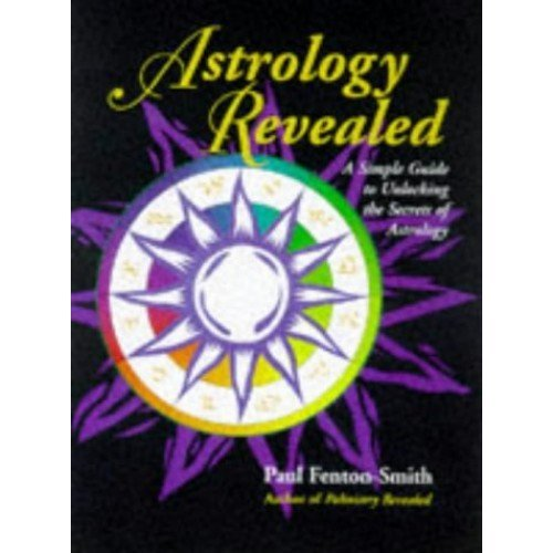 Astrology Revealed: A Simple Guide to Unlocking the Secrets of Astrology