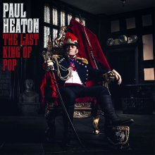 Paul Heaton - The Last King Of Pop | CD Album