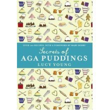 Secrets of Aga Puddings  by Lucy Young