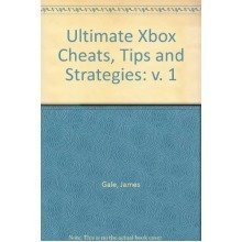 Ultimate Xbox Cheats, Tips and Strategies: V. 1