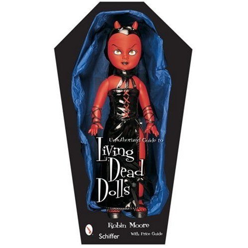Unauthorized Guide to Collecting Living Dead Dolls™