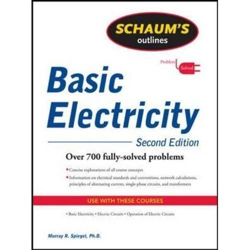 Schaum's Outline of Basic Electricity, Second Edition (Schaum's Outline Series)