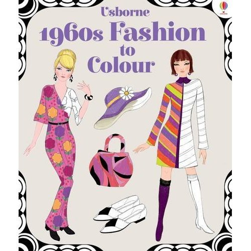 1960s Fashion to Colour (Colouring Books) (Patterns to Colour)